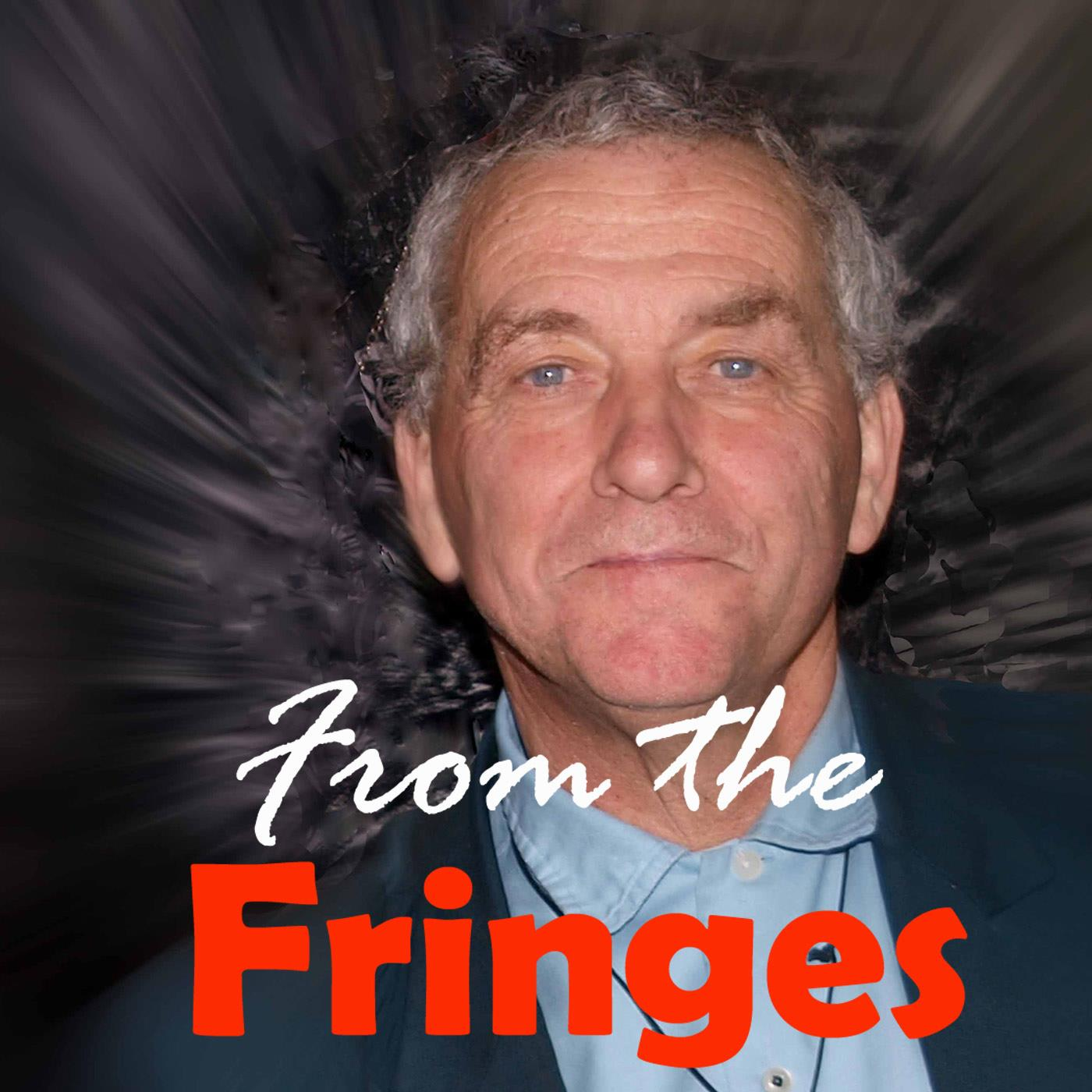 From the Fringes