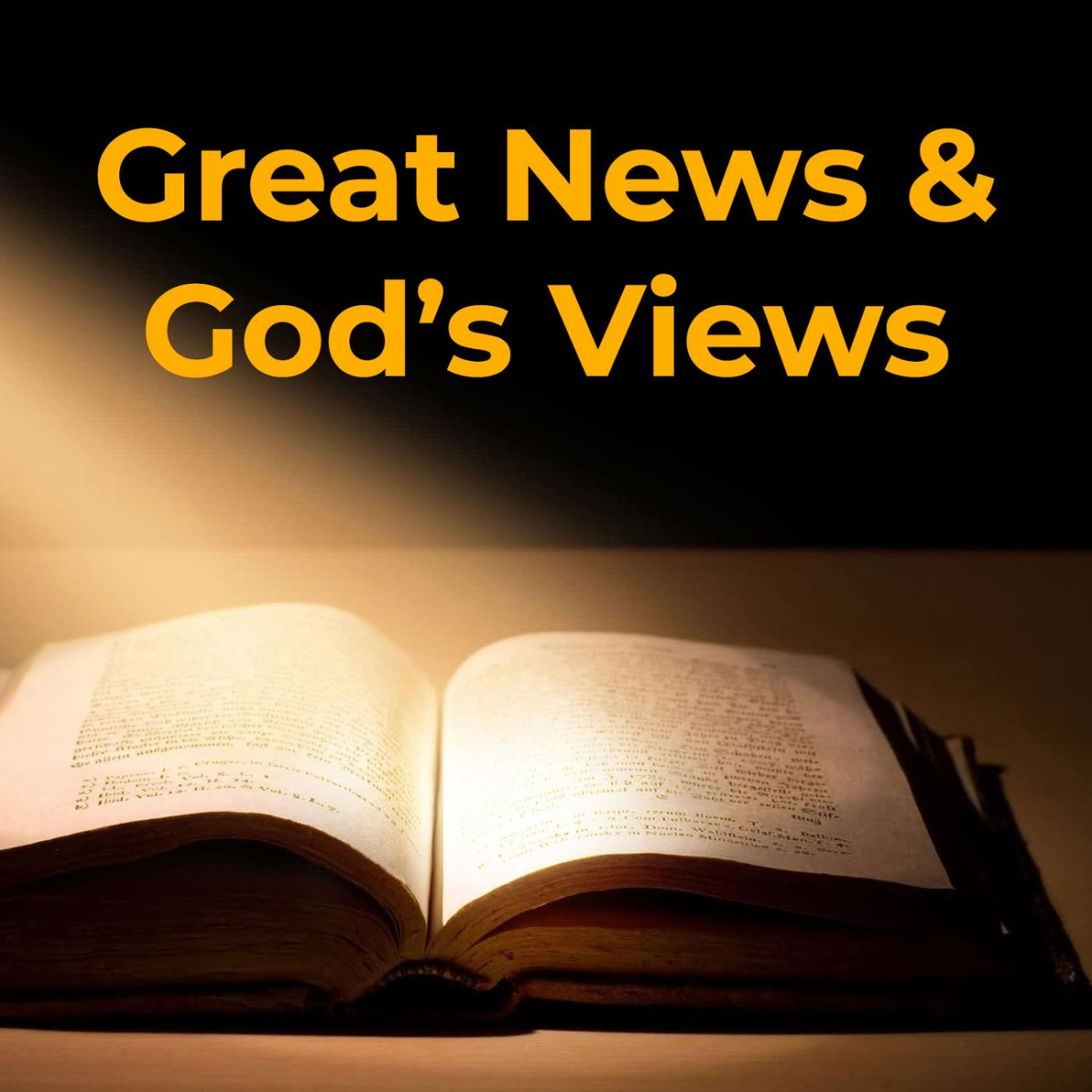 Great News and God's Views