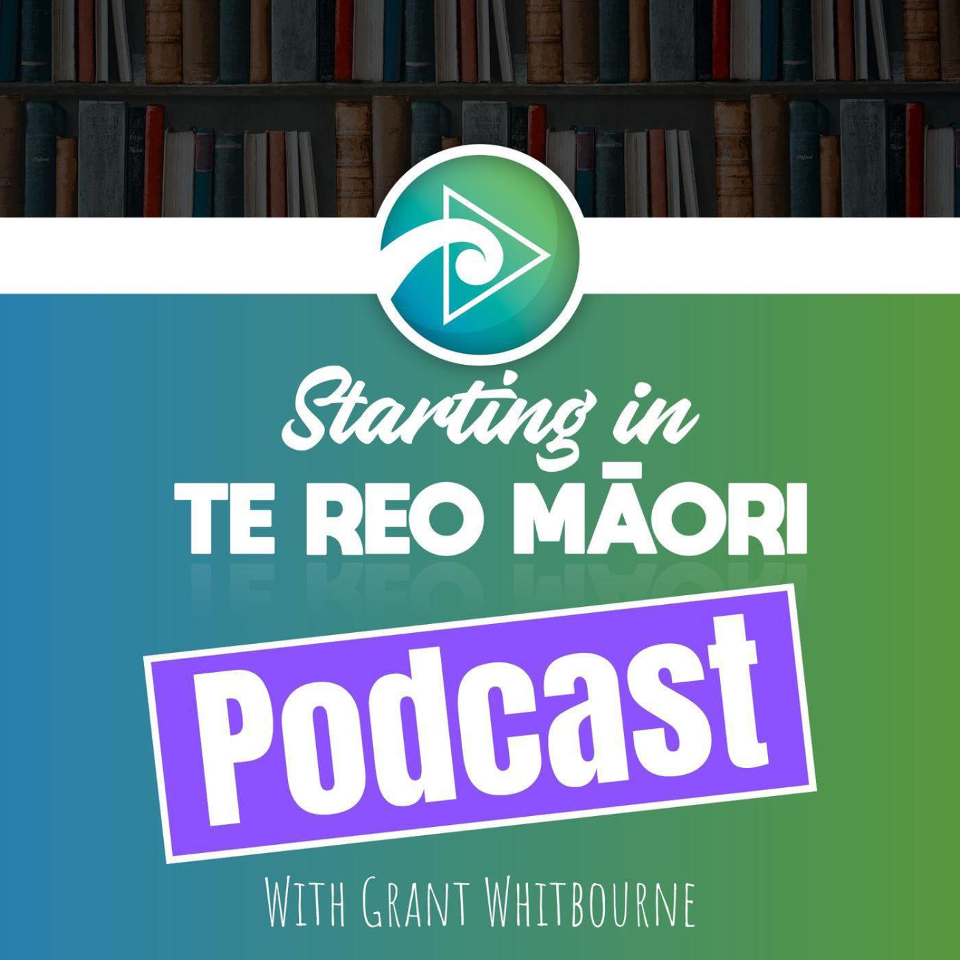Starting in Te Reo Podcast - Ep 1 - 10-05-2021