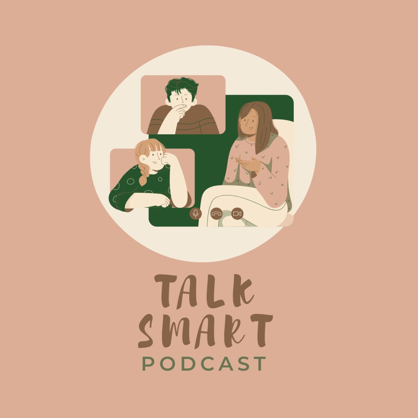 Talk Smart Podcast