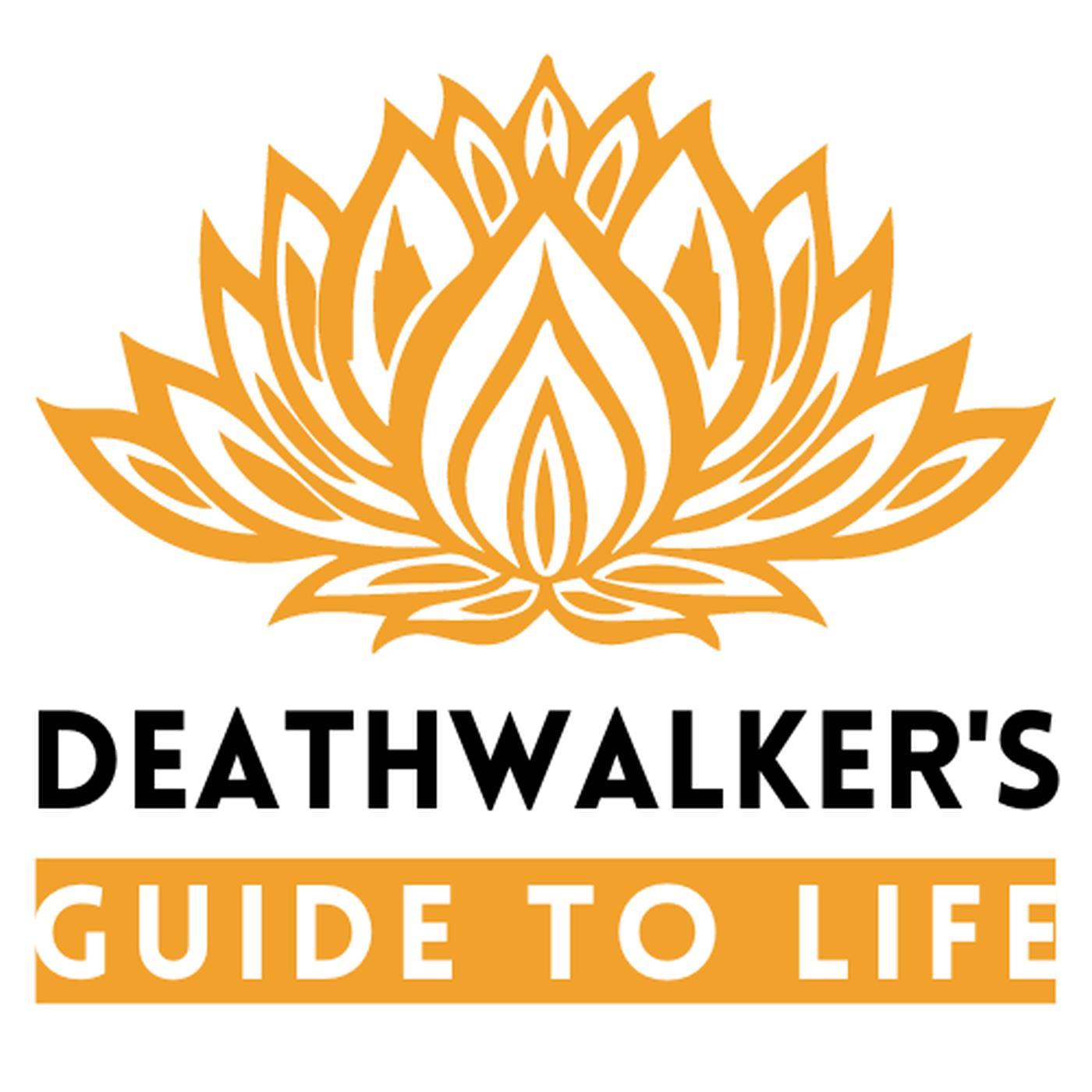 Deathwalker's Guide To Life