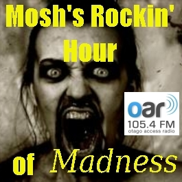 Mosh's Rocking Hour of Madness - 16-02-2019