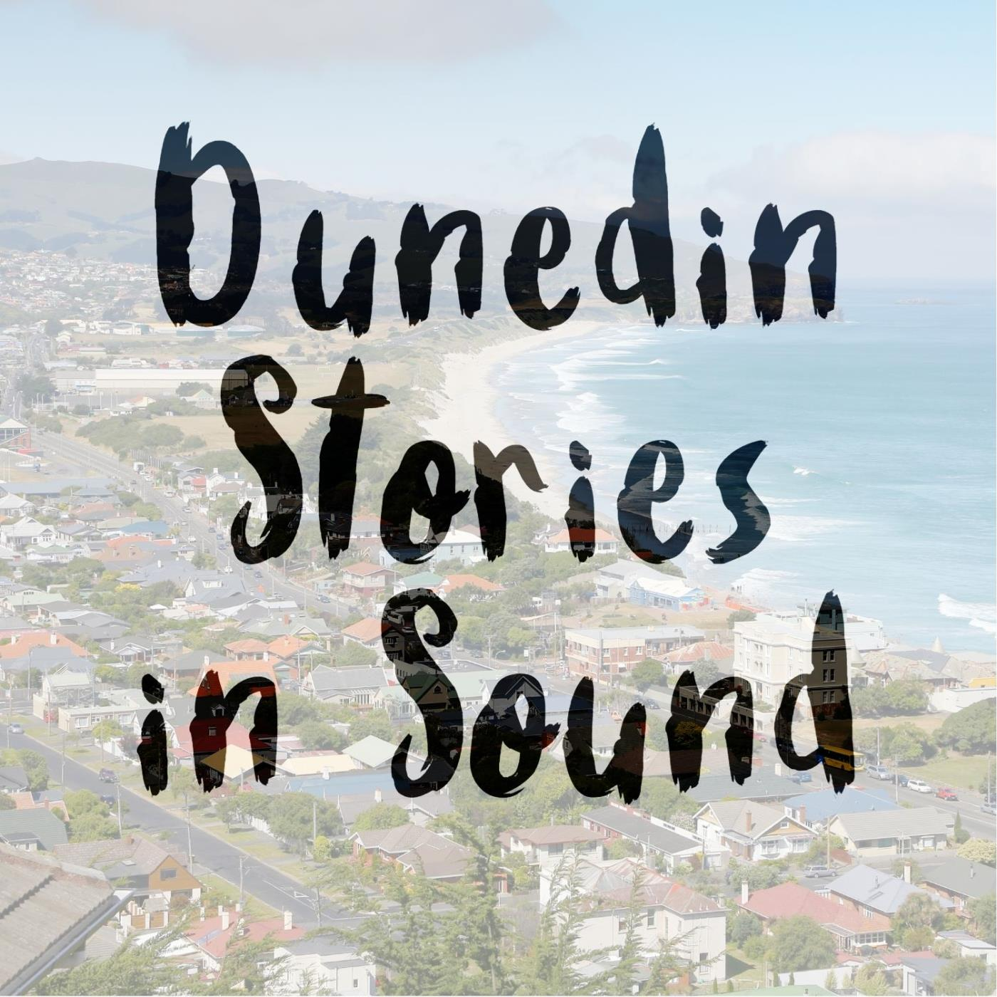 Dunedin Stories in Sound