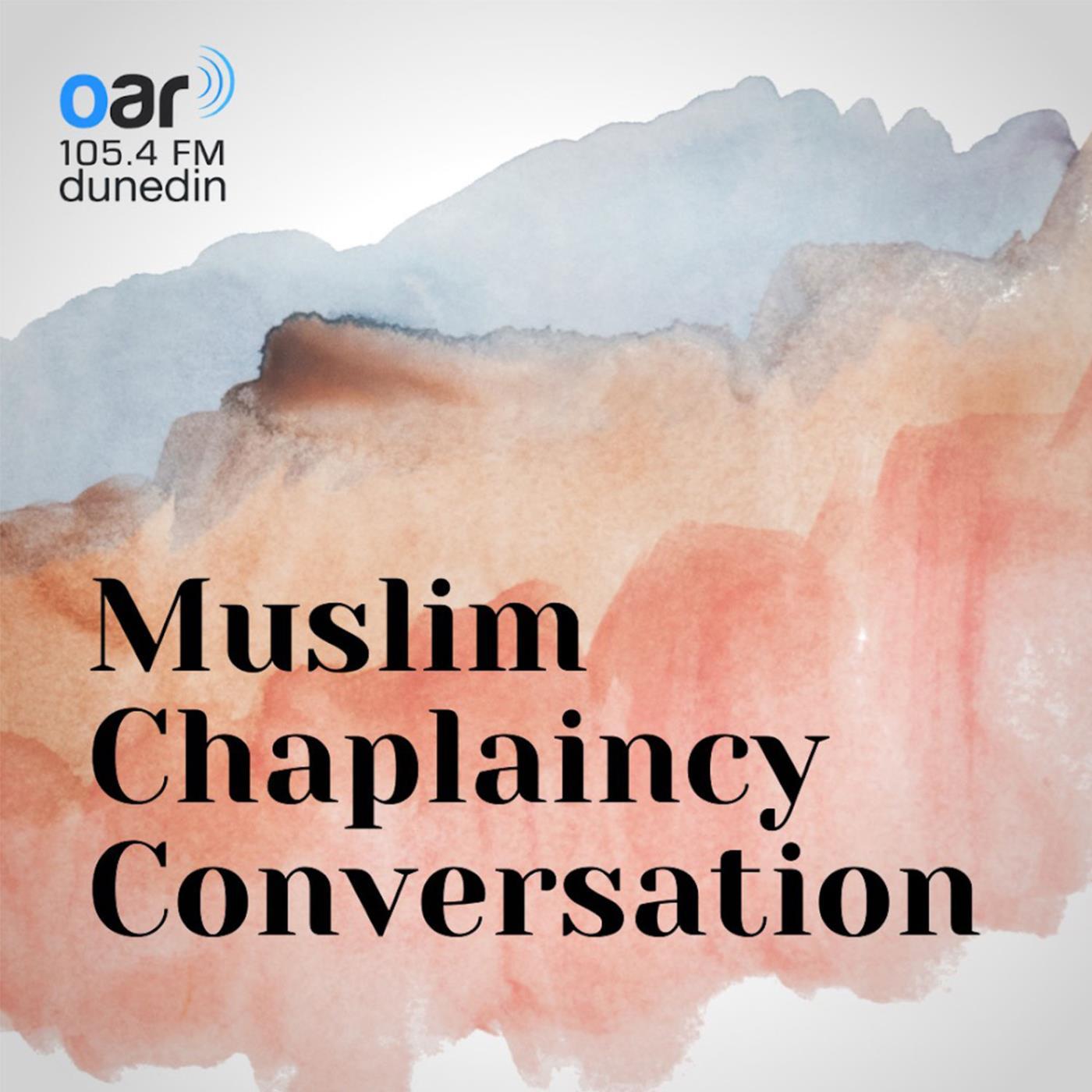 Muslim Chaplaincy Conversation on OAR FM - 05-03-2021