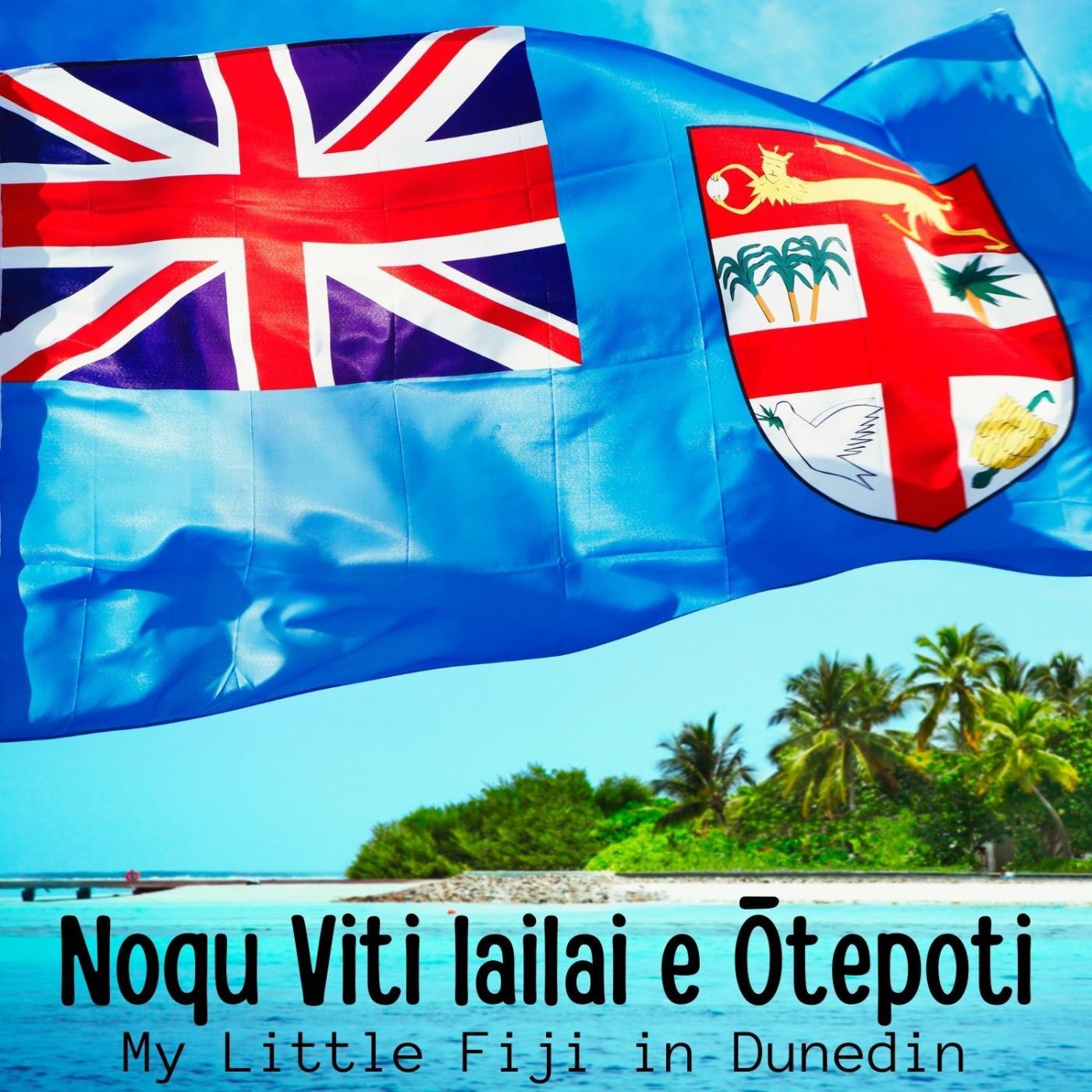 Noqu Viti lailai e Ōtepoti - My Little Fiji in Dunedin