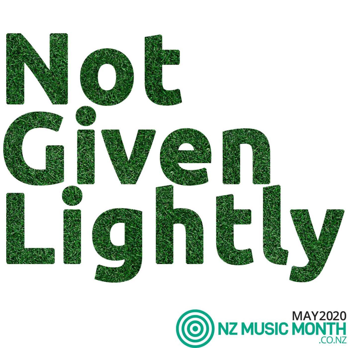Not Given Lightly - NZ Music Month - John Dodd