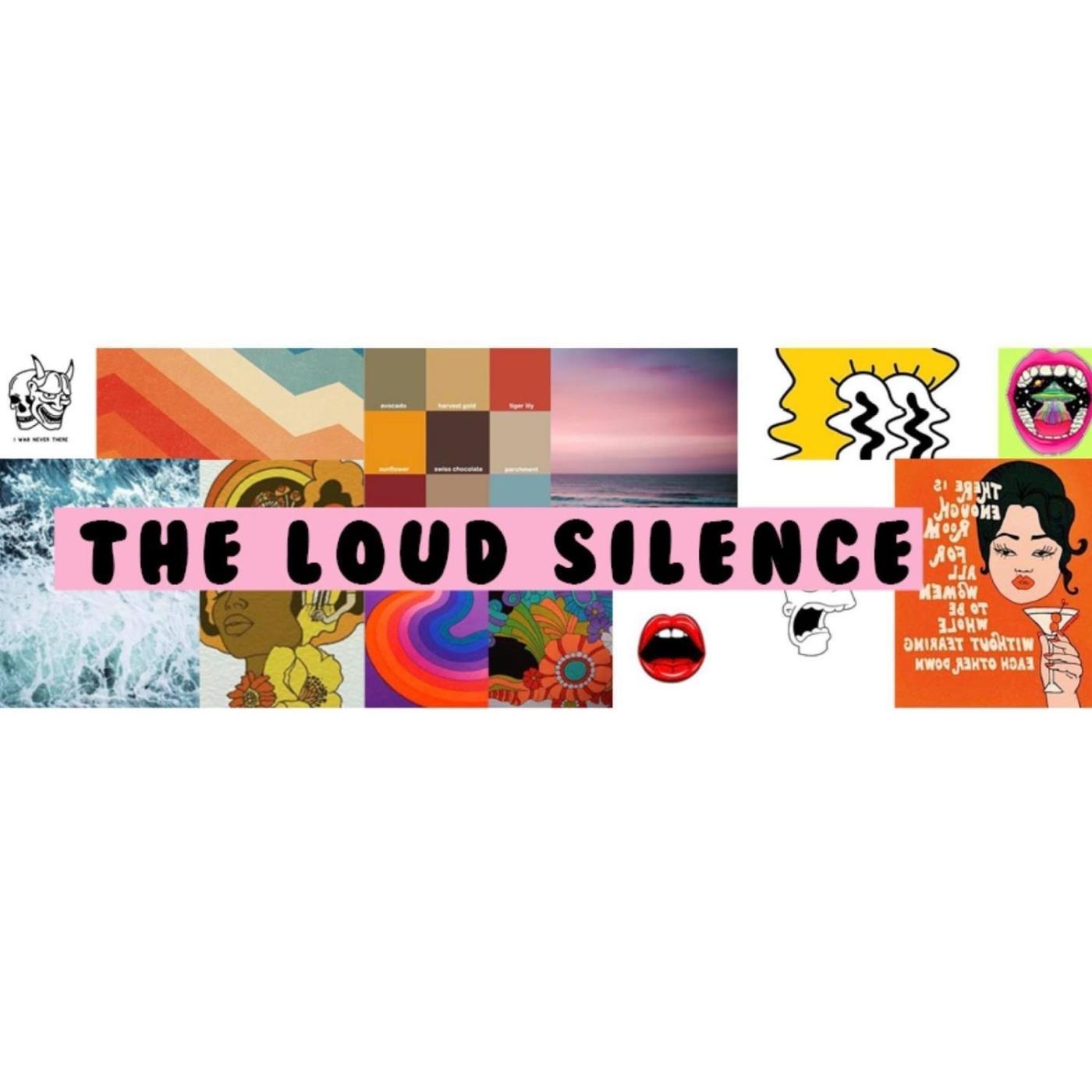 The Loud Silence