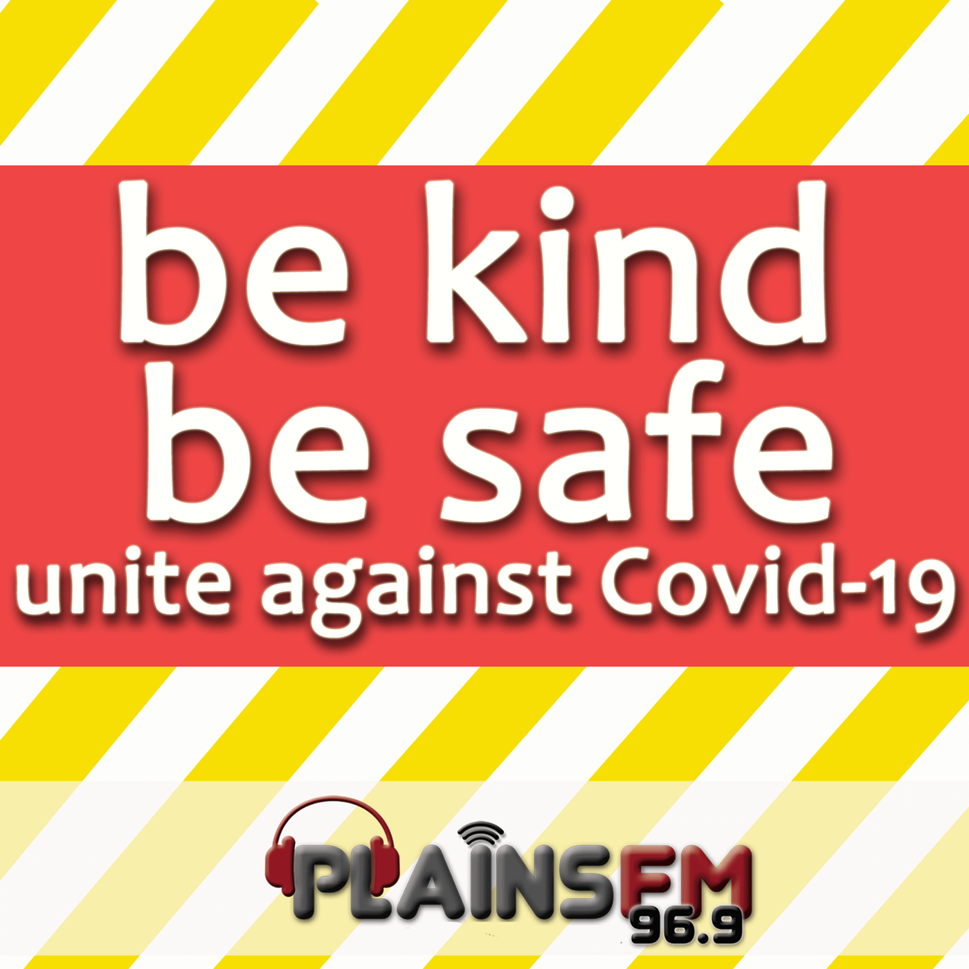 Be Kind, Be Safe: Unite Against Covid-19