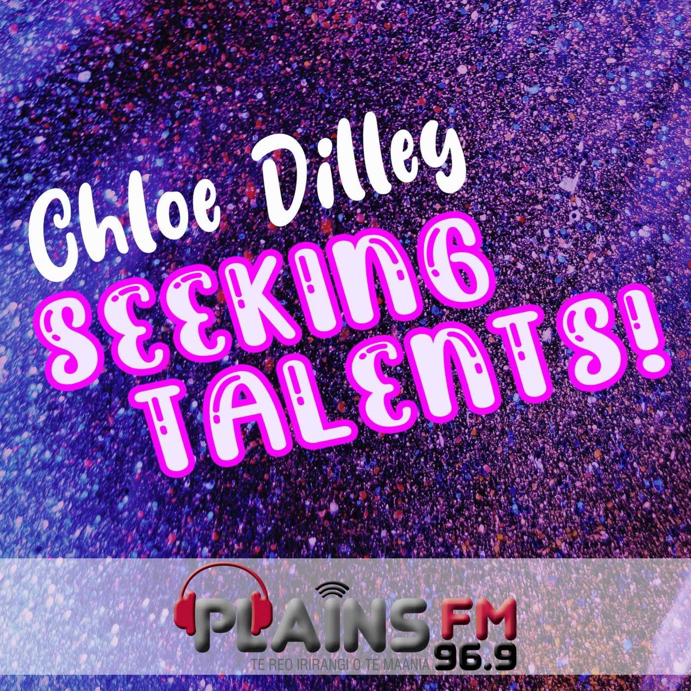 Chloe Dilley Seeking Talents!